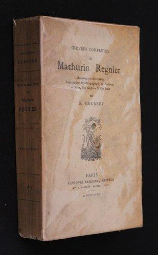 Oeuvres complètes de Mathurin Regnier, accompagnées d'une notice biographique et bibliographique, de variantes, de notes, d'un glossaire et d'un index