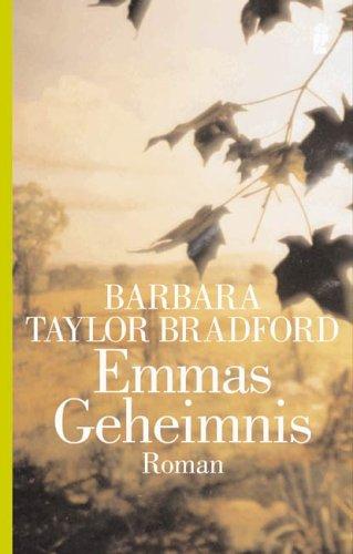 Emmas Geheimnis: Roman (Die Emma-Harte-Saga, Band 3) (Barbara Taylor Bradford Harte)
