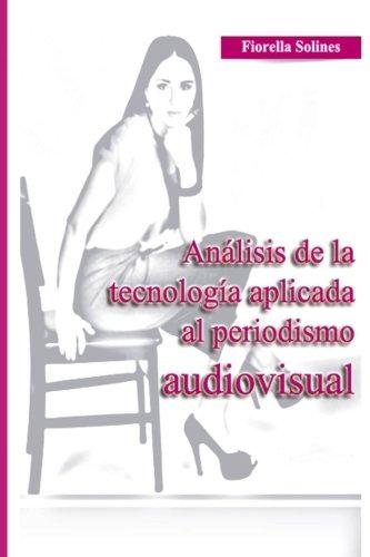 Análisis de la Tecnología Aplicada al Periodismo Audiovisual