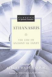 Athanasius: The Life of Antony of Egypt (Classics in Spiritual Formation) by Albert Haase (2012-04-22)