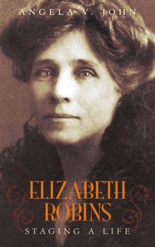 Elizabeth Robins: Staging a Life
