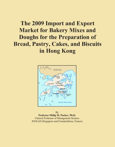 The 2009 Import and Export Market for Bakery Mixes and Doughs for the Preparation of Bread, Pastry, Cakes, and Biscuits in Hong Kong