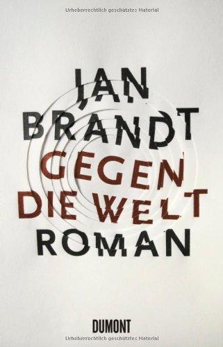 Buchseite und Rezensionen zu 'Gegen die Welt' von Jan Brandt