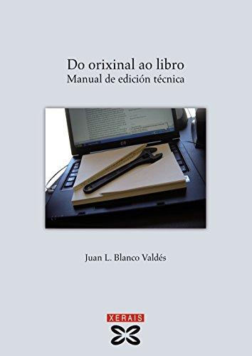 Do Orixinal Ao Libro: Manual De Edicion Tecnica (Manuais) por Juan L. Blanco Valdes