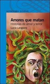 Amores Que Matan par Lucia Laragione
