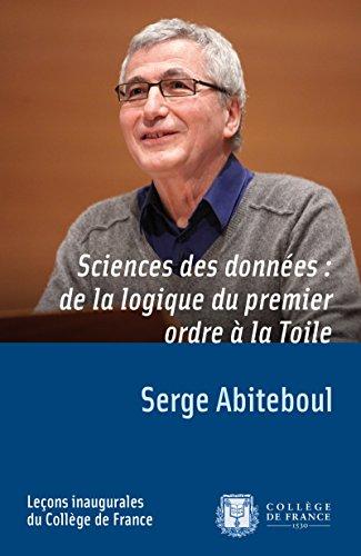 Sciences des donnes: de la logique du premier ordre  la Toile: Leon inaugurale prononce le jeudi 8mars2012