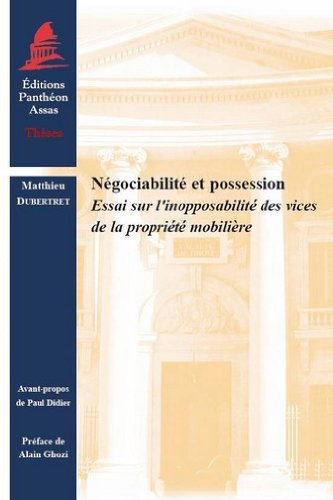 Négociabilité et possession : Essai sur l'inopposabilité des vices de la propriété mobilière
