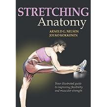Stretching Anatomy by Arnold G. Nelson, Jouko Kokkonen (2006) Taschenbuch