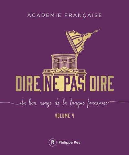 Dire, ne pas dire - volume 4 (04) par Academie francaise