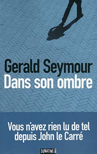 Dans son ombre par Gerald SEYMOUR
