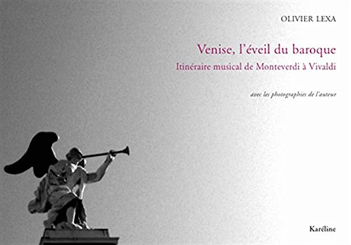 Venise l'éveil du baroque itineraire musical de monteverdi a vivaldi
