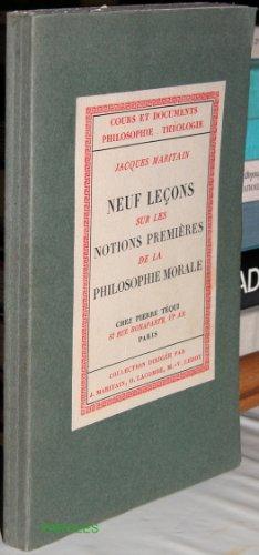 Neuf leçons sur les notions premières de la philosophie morale. par Jacques. Maritain