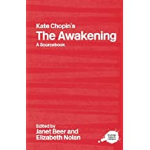 Kate Chopin's The Awakening: A Routledge Study Guide and Sourcebook