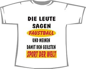 Die Leute Sagen Faustball und Meinen den geilsten Sport; T-Shirt weiß, Gr. L