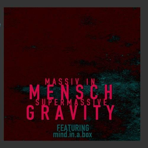 Supermassive Gravity by Massiv in Mensch; mind.in.a.box