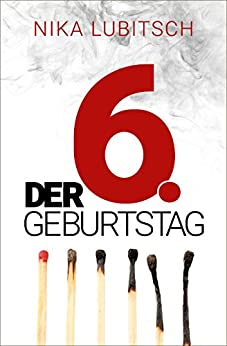 Der 6. Geburtstag (German Edition) by [Lubitsch, Nika]