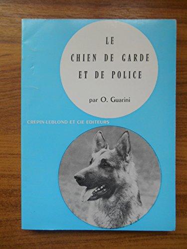 Le chien de garde et de police / Guarini, O / Réf46959 par O. Guarini