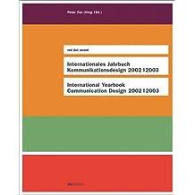Internationales Jahrbuch Kommunikations-Design; International Yearbook Communication Design : 2002/2003: Red Dot Award
