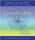 la purification des chakras retrouver le pouvoir spirituel menant ? la connaissance et ? la gu?rison 1cd de doreen virtue lou lamontagne traduction 10 mars 2005