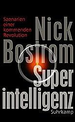 Superintelligenz: Szenarien einer kommenden Revolution (German Edition)