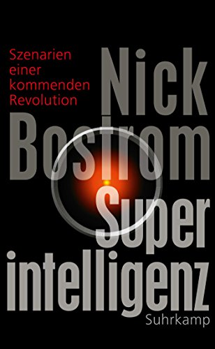 Superintelligenz: Szenarien einer kommenden Revolution (Ipad-feuer)