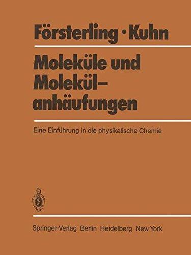 Moleküle und Molekülanhäufungen: Eine Einführung in die physikalische Chemie