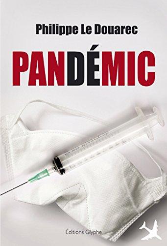 Pandémic: Le premier tome d'un thriller médical angoissant
