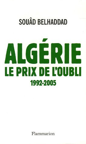 Algérie, le prix de l'oubli par Souâd Belhaddad