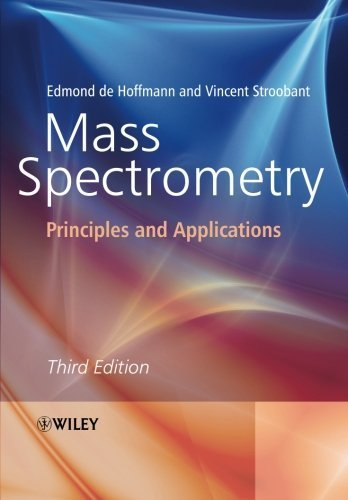 Mass Spectrometry: Principles and Applications 3rd edition by de Hoffmann, Edmond, Stroobant, Vincent (2007) Paperback