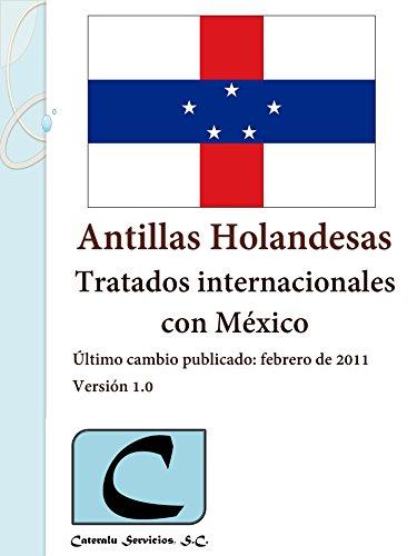 Antillas Holandesas - Tratados Internacionales con México