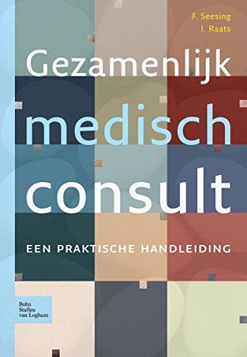 Gezamenlijk medisch consult: Een praktische handleiding ...