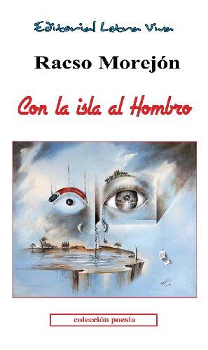 Con la Isla al Hombro por Racso Morejón