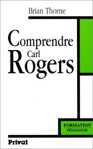 Comprendre Carl Rogers par Brian Thorne