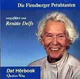 Die Flensburger Petuhtanten: Vorgeführt von Renate Delfs