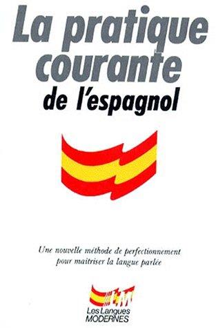 La pratique courante de l'espagnol