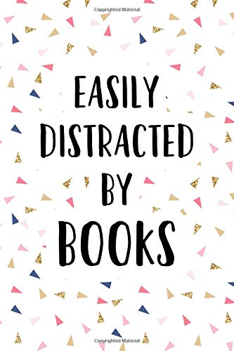 Easily Distracted By Books: A Matte 6x9 Inch Softcover Journal Notebook With 120 Blank Lined Pages And A Funny Bibliophile Cover Slogan por Enrobed Confetti Journals
