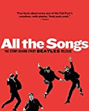 [(All the Songs : The Story Behind Every Beatles Release)] [By (author) PHILIPPE MARGOTIN ] published on (October, 2013)