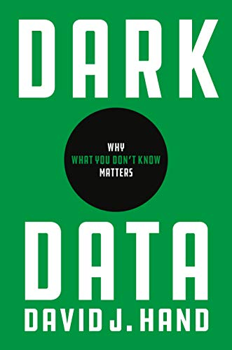 Dark Data - Why What You Don′t Know Matters