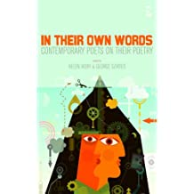 In Their Own Words: Contemporary Poets on their Poetry