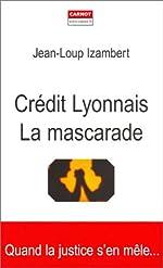 Crédit Lyonnais - La Mascarade de Jean-Loup Izambert