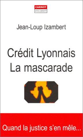 credit-lyonnais-la-mascarade