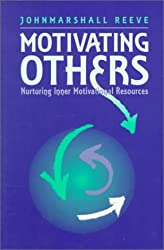 Motivating Others: Nurturing Inner Motivational Resources