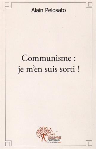 Communisme : je m'en suis sorti !