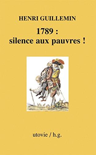 1789 : silence aux pauvres !: Histoire de France (HG) par Henri Guillemin