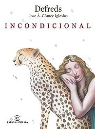 Incondicional par  Defreds - Jose Á. Gómez Iglesias