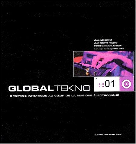 Global Tekno : Voyage initiatique au coeur de la musique électronique