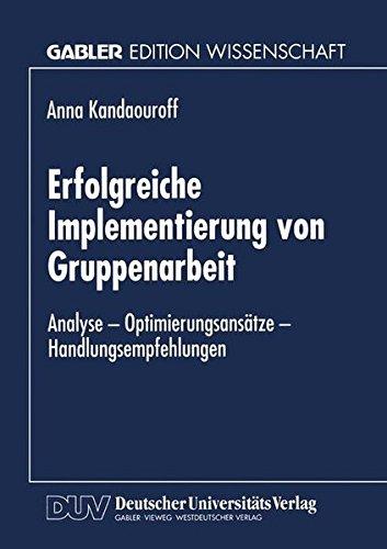 Erfolgreiche Implementierung von Gruppenarbeit: Analyse  -  Optimierungsansätze  -  Handlungsempfehlungen (German Edition)