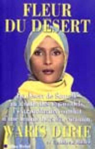 FLEUR DU DESERT. Du désert de Somalie au monde des top-models, l'extraordinaire combat d'une femme hors du commun