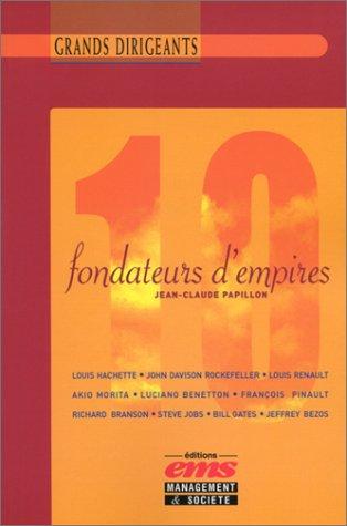 10 fondateurs d'empires par Jean-Claude Papillon
