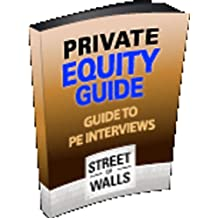 Street of Walls Private Equity Interview Guide (Street of Walls Guide Book 1) (English Edition)